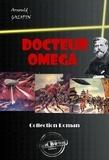 Paul Thiriat et Arnould Galopin - Docteur Oméga (avec illustrations) - édition intégrale.