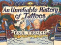 Paul Thomas - An Unreliable History of Tattoos.