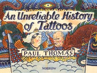 Paul Thomas - An Unreliable History of Tattoos.