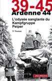 Paul Thomas - Ardennes 44 - L'odyssée sanglante du Kampfgruppe Peiper.