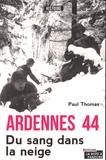 Paul Thomas - Ardennes 44 - Du sang dans la neige.