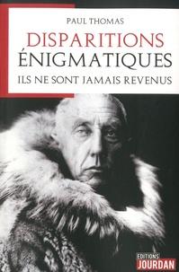 Paul Thomas - Disparitions énigmatiques.