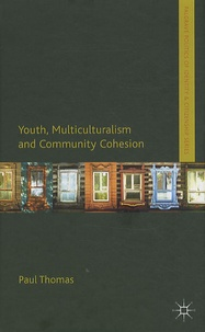 Paul Thomas - Youth, Multiculturalism and Community Cohesion.