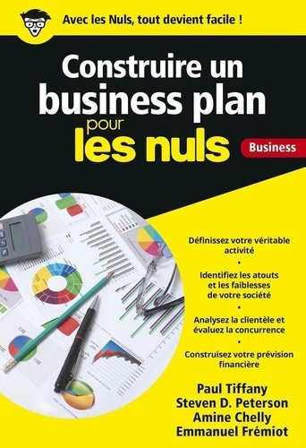 Construire un business plan pour les nuls business - Paul Tiffany, Steven-D Peterson, Amine Chelly, Emmanuel Frémiot - Format ePub - 9782412019108 - 8,99 €