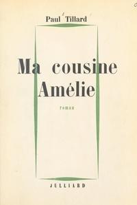 Paul Tillard - Ma cousine Amélie.