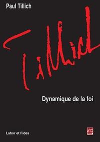 Paul Tillich - Dynamique de la foi.