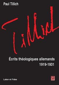 Paul Tillich - Ecrits théologiques allemands (1919-1931).