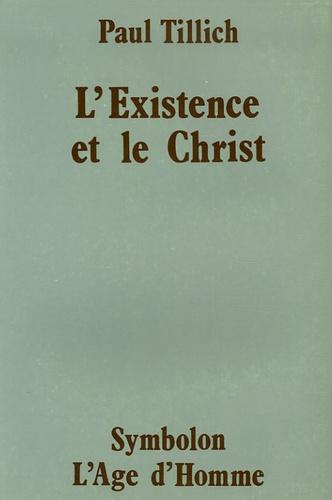 Paul Tillich - L'Existence et le Christ - Théologie systématique, Troisième partie.
