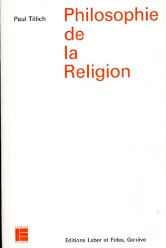 Paul Tillich - Philosophie de la religion.