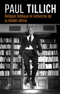 Paul Tillich - Religion biblique et recherche de la réalité ultime.