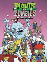 Télécharger en ligne Plants vs Zombies - Tome 13 - Un froid de Zombie 9782822230728 par Paul Tobin, Cat Farris ePub MOBI PDB