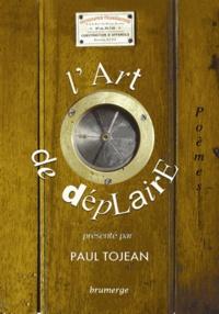 Paul Tojean - L'Art de déplaire.