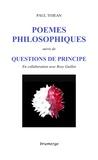 Paul Tojean et Rosy Guillot - Poèmes philosophiques - Suivi de Questions de principe.
