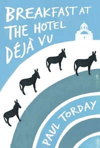 Paul Torday - Breakfast at the Hotel Déjà vu - An ebook-exclusive novella.