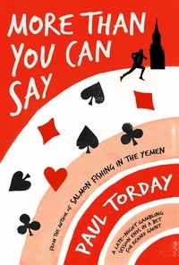 Paul Torday - More Than You Can Say.