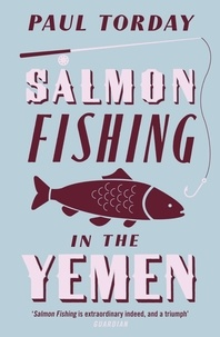 Paul Torday - Salmon Fishing in Yemen.