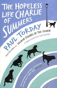 Paul Torday - The Hopless Life of Charlie Summers.