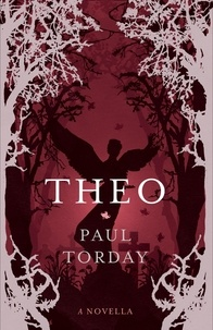 Paul Torday - Theo - A Novella.