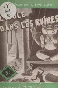 Paul Tossel - L'idole dans les ruines.