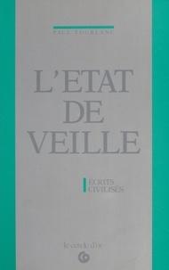 Paul Toublanc - L'état de veille : écrits civilisés.
