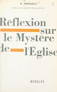 Paul Touilleux - Réflexion sur le mystère de l'église.