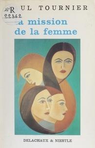 Paul Tournier - La mission de la femme.