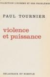 Paul Tournier - Violence et puissance.