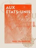 Paul Trasenster - Aux États-Unis - Notes de voyage d'un ingénieur.