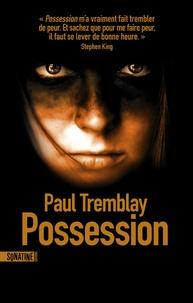 Paul Tremblay - Possession.