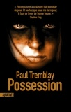 Paul Tremblay - Possession.