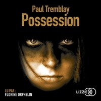 Paul Tremblay et Hubert Tézenas - Possession.