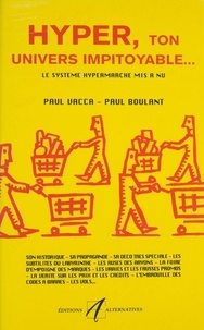 Paul Vacca et Paul Boulant - Hyper, ton univers impitoyable..