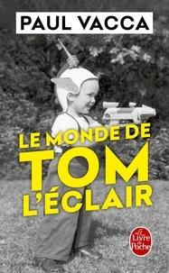 Paul Vacca - Le monde de Tom l'Eclair.