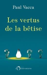 Ebook dictionnaire français téléchargement gratuit Les vertus de la bêtise