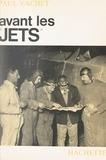 Paul Vachet et Pierre Clostermann - Avant les Jets.