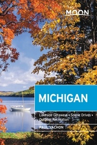 Paul Vachon - Moon Michigan - Lakeside Getaways, Scenic Drives, Outdoor Recreation.