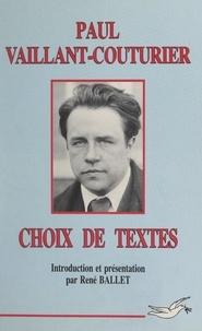 Paul Vaillant-Couturier et René Ballet - Choix de textes.