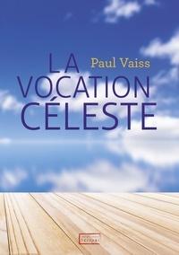 Paul Vaiss - La vocation céleste.