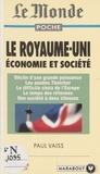 Paul Vaiss - Le Royaume-Uni - Économie et société.