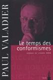 Paul Valadier - Le temps des conformismes - Journal de l'année 2004.