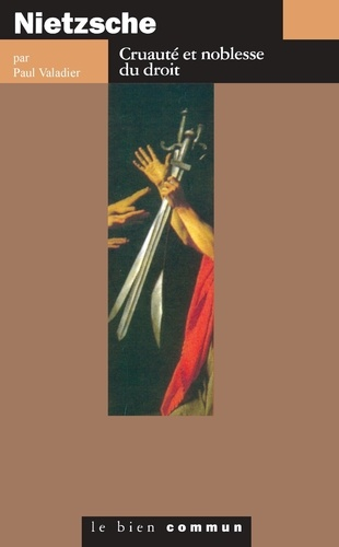 Paul Valadier - NIETZSCHE. - Cruauté et noblesse du droit.