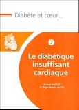 Paul Valensi et Régis-Nessim Sachs - Le diabétique insuffisant cardiaque.