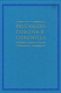 Paul Valéry - Corona et Coronilla - Poèmes à Jean Voilier.