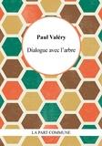 Paul Valéry - Dialogue de l'arbre.