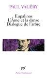 Paul Valéry - Eupalinos. (suivi de) L'Âme et la danse. (et de) Dialogue de l'arbre.