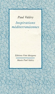 Paul Valéry - Inspirations méditerranéennes.