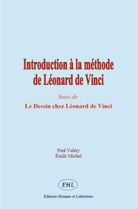 Paul Valéry et Emile Michel - Introduction à la méthode de Léonard de Vinci - Suivi de - Le Dessin chez Léonard de Vinci.