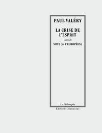 Paul Valéry - La crise de l'esprit - Suivi de Note (ou L'Européen).
