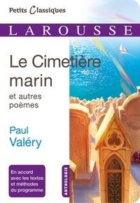 Paul Valéry - Le cimetière marin et autres poèmes.