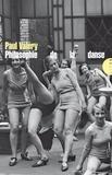 Paul Valéry - Philosophie de la danse.